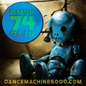 Dance Machine 5000 Podcast Episode 74: Industrial, EBM, Synthpop, Electro, Dance Mix