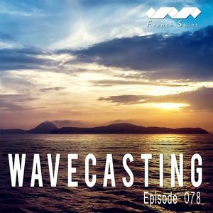 French Skies  – WaveCasting 078 (13.07.2015)