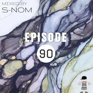 House Addiction EP090 | S-Nom