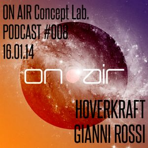 ON AIR Concept Lab. PODCAST #008 | HOVERKRAFT | GIANNI ROSSI | 16.01.14