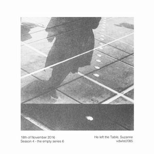 vdwlst//085 - He's Left The Table, Suzanne