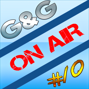 G&G On Air #10 (Special Mix)