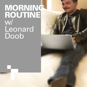Morning Routine 'Working from Home' - w/ Leonard Doob - 5 Sept 2019