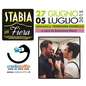 Stabia in Fiera - intervista FRANCESCO CICCHELLA - RadioSelfie.it