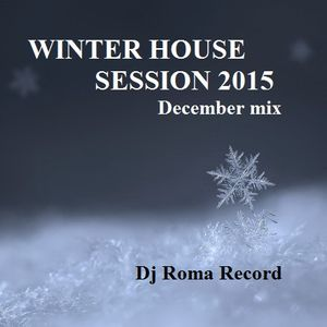 Winter House Session 2015 (december mix)