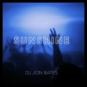 2016 MIX - SUNSHINE - DJ Jon Bates