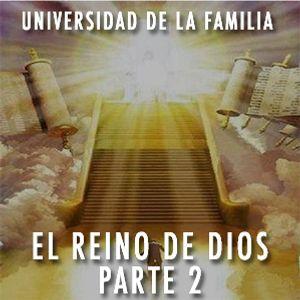 Que es el Reino Parte 2   Universidad de la Familia