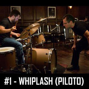 Cinemagma (?) - #1: Whiplash (episódio piloto)