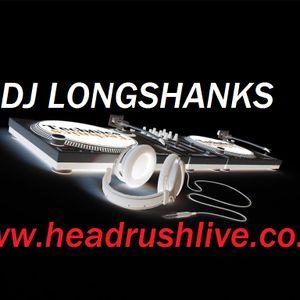 DJ Longshanks Headrushlive 1am til 3am Extra