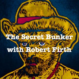The Secret Bunker with Robert Firth #12