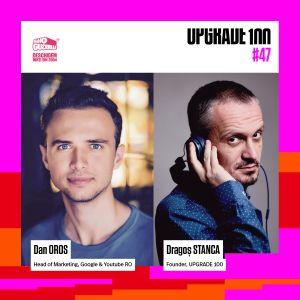 #47 GOOGLE si YOUTUBE în ROMÂNIA: Cum a fost 2019? Cum se vede 2020? Cu Dan Oros, Head of Marketing.