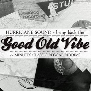 Hurricane Sound - Bring Back The Good Old Vibe