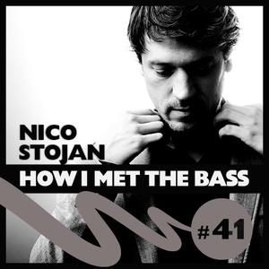 Nico Stojan - HOW I MET THE BASS #41