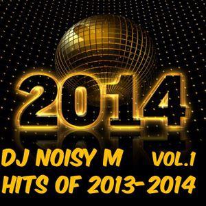 DJ Noisy M - Hits Of 2013-2014 Vol.1
