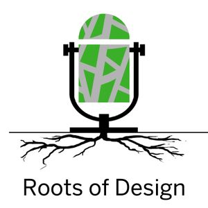 Roots of Design: Ep.06- Tom Tavella