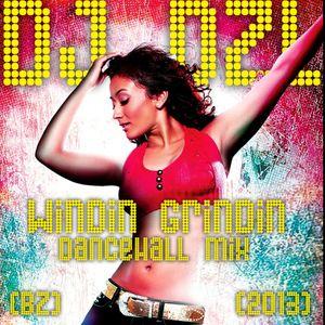 DJ Dzl - Windin' Grindin' Dancehall Mix 2013
