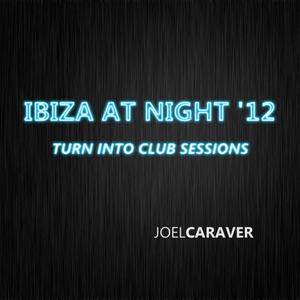 JOEL CARAVER   Ibiza at Night '12 (Jun)
