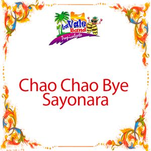 La Vale Band - Chao Chao Bye Sayonara