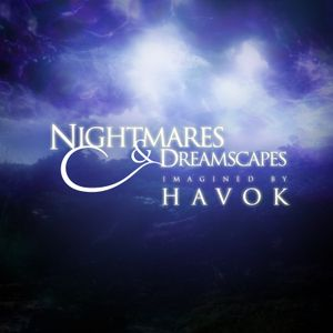 Havok - Nightmares and Dreamscapes