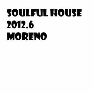 Soulful House 2012.6 Moreno