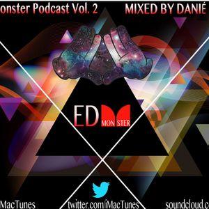 EDMonster Podcast Vol. 2  MIXED BY DANIÉ