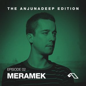 Meramek - The Anjunadeep Edition 002 - 22-May-2014