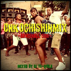 Onkochishin Mix -Dancehall Side- #20140117