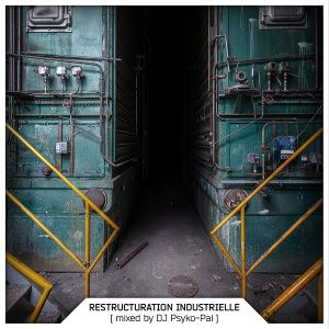 DJ Psyko-Pal « Restructuration industrielle » - Bruits de Fond, Dig it! 11 (2015)