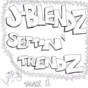 J-Blendz - Settin' Trendz Volume 1