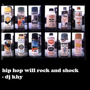 hip hop will rock & shock - khy boogie
