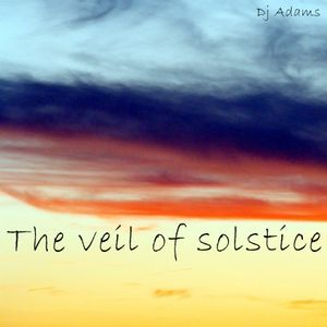 The veil of solstice