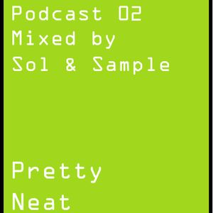 Pretty Neat Podcast 2 - Sol & Sample