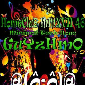 MMXVII 48 HomeCluB Guyzhmo
