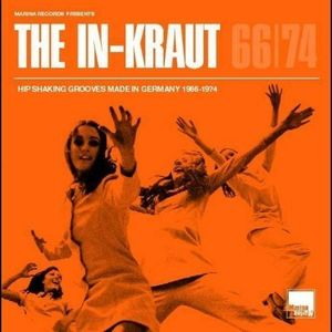 The In-Kraut | Hip Shaking Grooves Made In Germany 1967-1974
