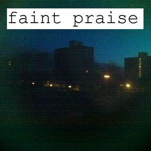 Faint Praise 001