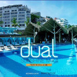 Dual Sunshine Mix 4 - Recorded Live at Mantamar, Puerto Vallarta. Mexico