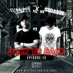 #BackToBack Episode.14 // @DJBlighty x @DJSebadee // R&B, Hip Hop, Dancehall & Afrobeats