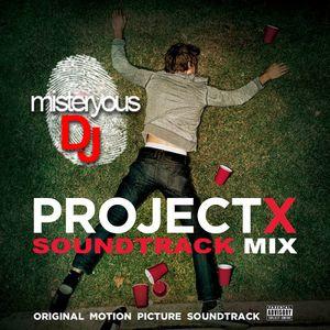 Project X (SOUNDTRACK MIX )