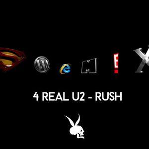 4 REAL U2 - RUSH