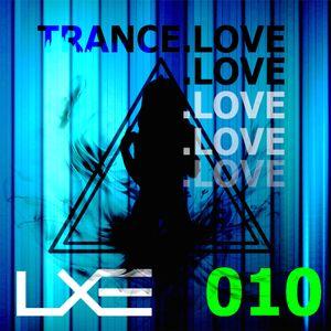 TRANCE.LOVE 010 -DJ LXE  GUEST MIX BY DJ WOLFBOY