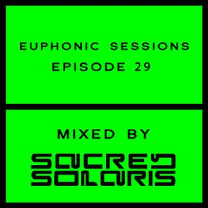 Euphonic Sessions Episode 29 (Mixed By Sacred Solaris)
