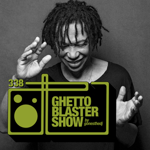 GHETTOBLASTERSHOW #338 (jun 30/18) !! SEASON FINALE !!