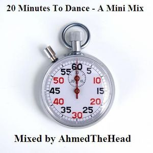 20 Minutes to Dance - A MiniMix