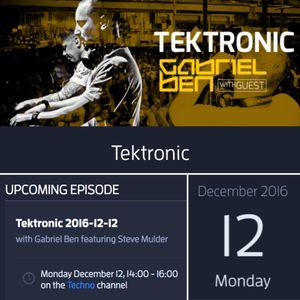 Gabriel Ben Presents Tektronic 092 (December 2016) with guest Steve Mulder