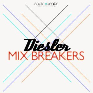 Mix Breakers (Diesler for Thirty Thirsty)