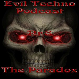 Evil.Techno.Podcast.-.No.8.The.Paradox.154BPM.-.Late.Schranz.Early.Hardtechno.23.08.2016