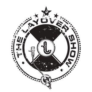 The Layover Show on Traklife Radio LIVE Mixshow Wednesdays ft. Vibes 'n' Stuff Radio (05-22-13)