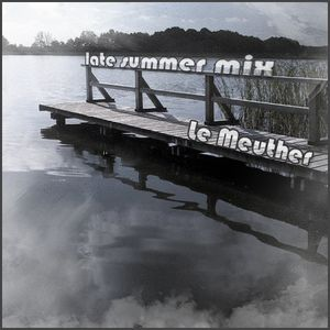 Le Meuther - Late Summer Mix