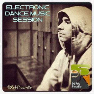Dj Rob Piccirillo Presents:  Electronic Dance Music Sessions EP 24 Season 3 Continued