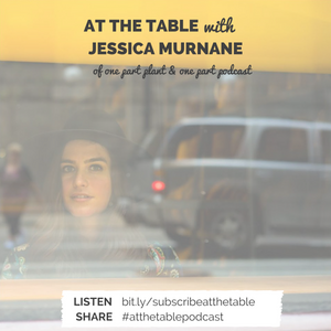 At the Table with Jessica Murnane